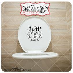 "Bathroom Toilet ""Flush & Close Me Please"", Toilet Lid Decal"